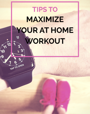 tips to maximize your at home workout #fitness #workingout