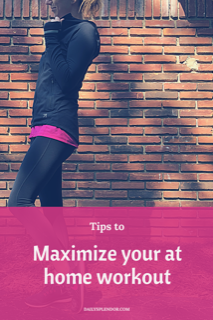 Tips to maximize your at home workout #fitness #workingout #homefitness #workoutplan