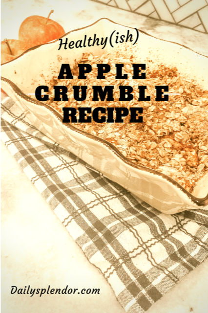 Daily Splendor Life and Style Blog | Healthy(ish) Apple Crumble Recipe #apples #applecrumble #fallrecipes #easyapplecrumble #recipes