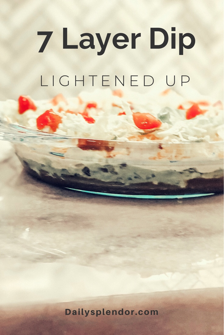 7 Layer Dip Lightened Up | Daily Splendor Life and Style Blog | Super Bowl party food, hosting parties, dip recipe, chips and dip #superbowlrecipes #superbowlfood #footballsnacks #footballparty