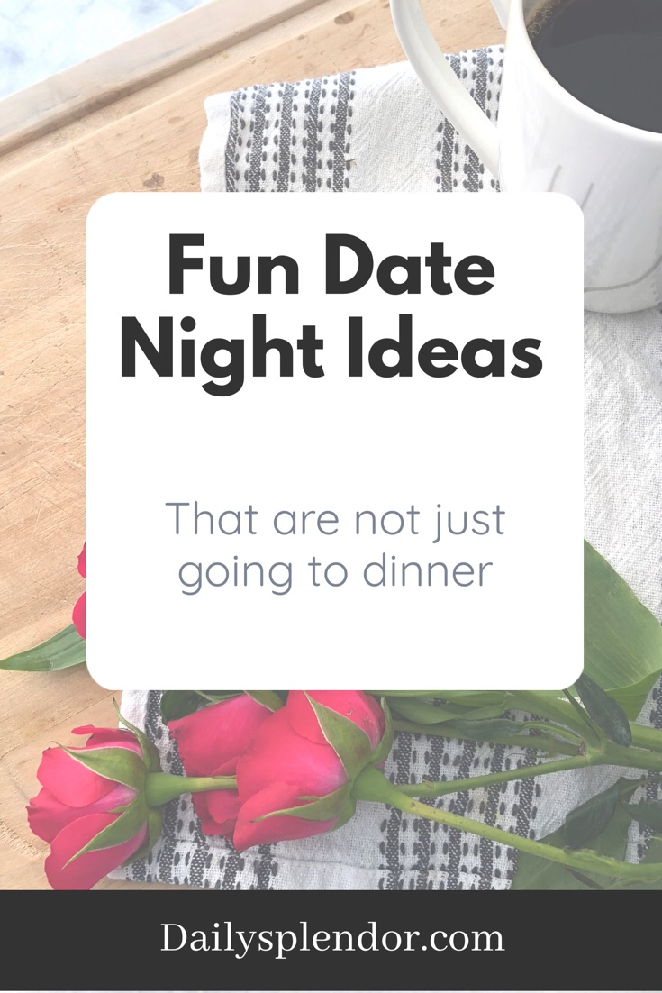 Date Ideas | Daily Splendor Life and Style || date nights, valentines date, date activities, first date ideas #datenight #dateideas #athomedateideas #fundates #dateactivities