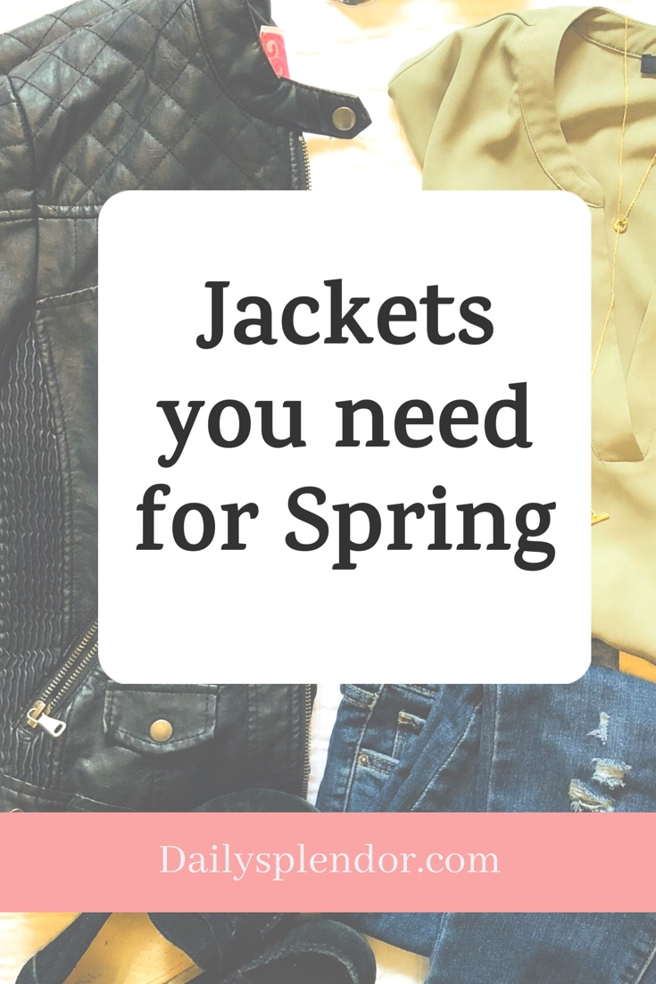 Staple Jackets for Spring | Daily Splendor Life and Style || spring jackets, must have jackets, spring fashion trends, spring outfits #springjackets #springoutfits #springfashiontrends