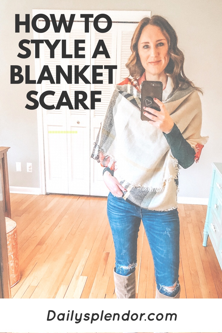 How to Style a Blanket Scarf | Daily Splendor Life and Style Blog | scarf, winter, accessories, #blanketscarf #winteroutfit #accessories