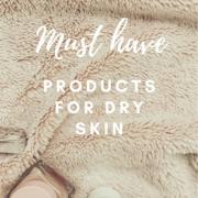 My Dry Skin Must Haves | Daily Splendor Life and Style Blog | dry skin, skincare, sensitive skin, skincare tips #skincare #beautytips #dryskinroutine #dryskinproducts